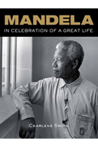 Nelson Mandela: In Celebration of a Great Life