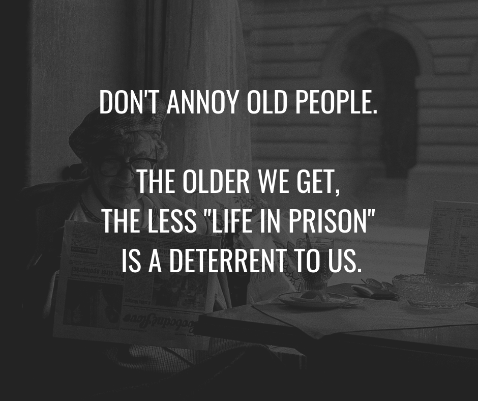 Funny Quotes About Stupid People: Quote: Don't Annoy Old People
