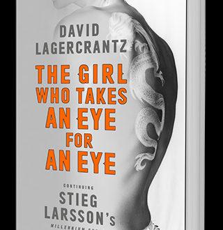 hnz_thumbnail_david-lagercrantz_the-girl-who-takes-an-eye-for-an-eye_320x488