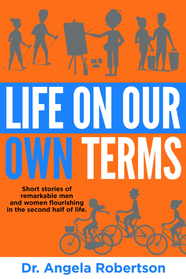 Life On Our Own Terms (Older and Bolder)